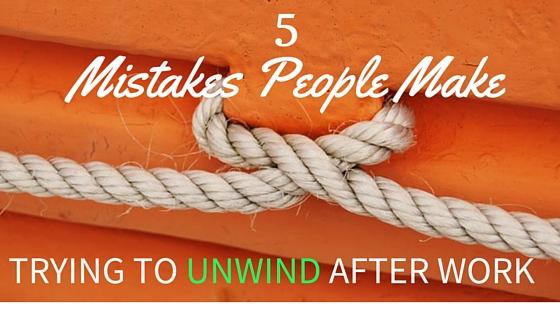 Unwind from work - stress management