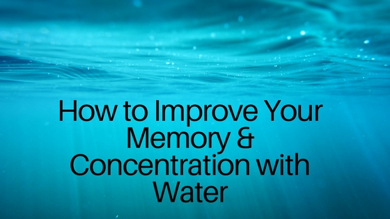 Improve concentration & memory with water