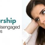 How Leadership Impacts Disengaged Employees