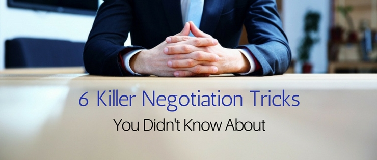 6 Killer Negotiation Tricks You Didn't Know About
