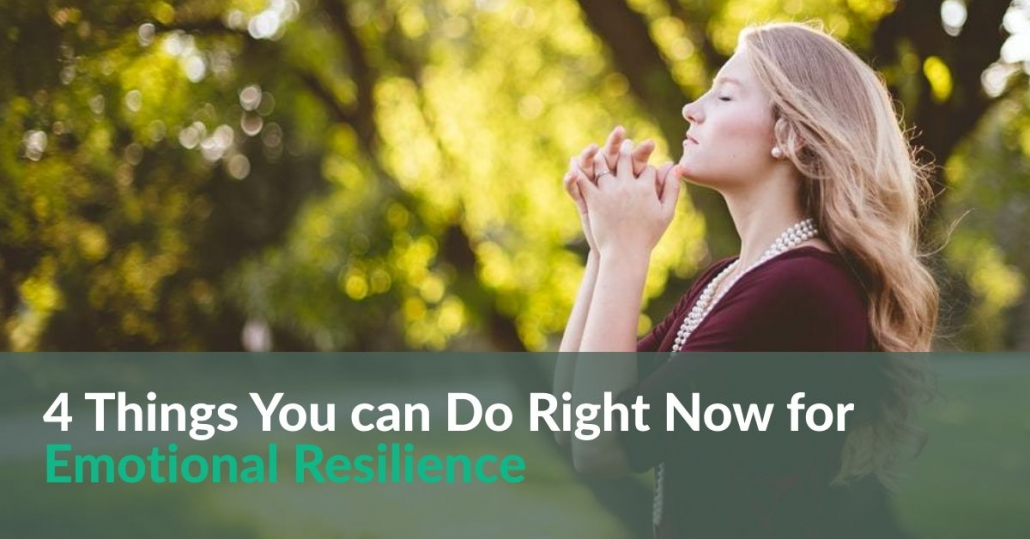 4 Ways to Be Emotionally Resilient